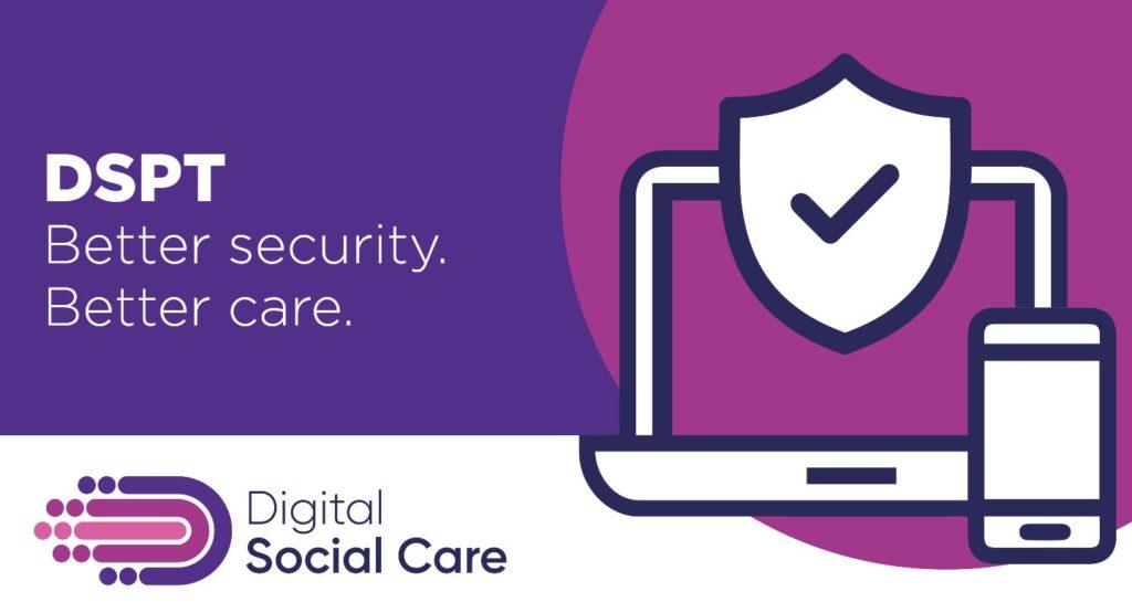 Digital Social Care DSPT Better Security. Better Care Logo