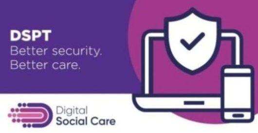 Digital Social Care DSPT Better Security. Better Care Logo